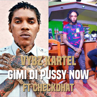Vybz Kartel - Gimi di Pussy Now (Explicit)