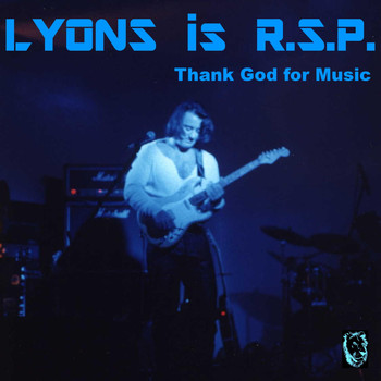 LYONS is R.S.P. - Thank God for Music