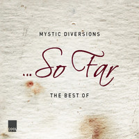 Mystic Diversions - So Far (The Best Of)