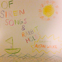 Da'shawne Smiley - Of Siren Songs and Rabbit Holes (feat. Austin Wicke)