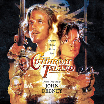 John Debney - Cutthroat Island (Expanded Original Motion Picture Soundtrack)