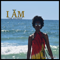 I Am - I Am: The Anthem