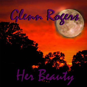 Glenn Rogers - Her Beauty