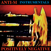 Anti-M - Positively Negative (Instrumental Version) Feat. Ronnie Montrose