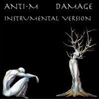 Anti-M - Damage (Instrumental Version)