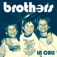 Brothers - In Cali