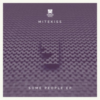 Mitekiss - Some People EP