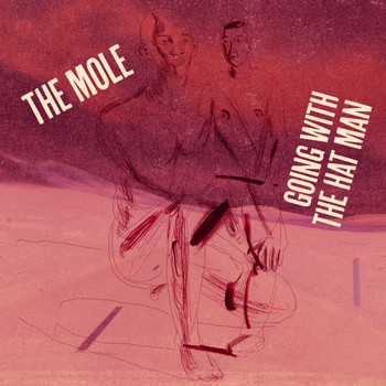 The Mole - Going with the Hat Man