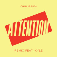 Charlie Puth - Attention (Remix) [feat. Kyle] (Explicit)
