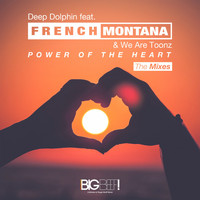 Deep Dolphin feat. French Montana & We Are Toonz - Power of the Heart (The Mixes)
