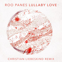 Roo Panes - Lullaby Love (Christian Liebeskind Remix)