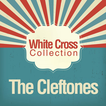 The Cleftones - White Cross Collection