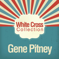 Gene Pitney - White Cross Collection