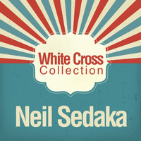 Neil Sedaka - White Cross Collection
