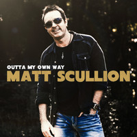 Matt Scullion - Outta My Own Way