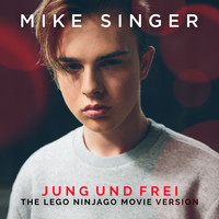 Mike Singer - Jung und frei (The LEGO Ninjago Movie Version)