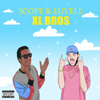Scope - XL Bros (feat. Luvell) (Explicit)