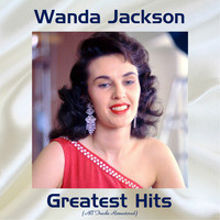 Wanda Jackson - Wanda Jackson Greatest Hits (All Tracks Remastered)