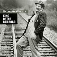 Boxcar Willie - King of the Railroad