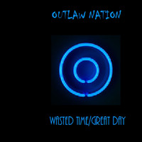 Outlaw Nation - Wasted Time