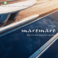 Maremare - Where to Flow (Torre Del Lago Mix)