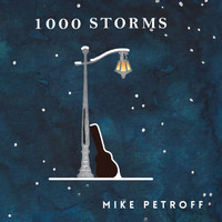 Mike Petroff - 1000 Storms