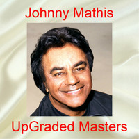 Johnny Mathis - Upgraded Masters (All Tracks Remastered)