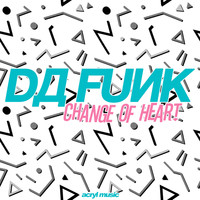 Da Funk - Change of Heart