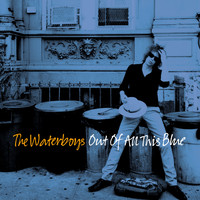 The Waterboys - Out of All This Blue (Deluxe)