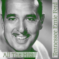 Tennessee Ernie Ford - All The Hits