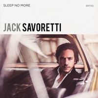 JACK SAVORETTI - Sleep No More (Special Edition)