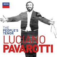 Luciano Pavarotti - The People's Tenor