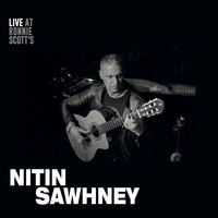 NITIN SAWHNEY - Live at Ronnie Scott's