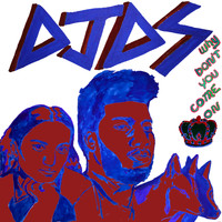 DJDS / Khalid / Empress Of - Why Don't You Come On