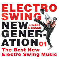 Bart&Baker / - Electro Swing New Generation 01 by Bart&Baker: The Best New Electro Swing Music