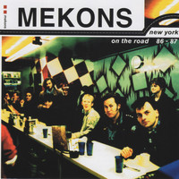 Mekons - New York, On The Road 86-87
