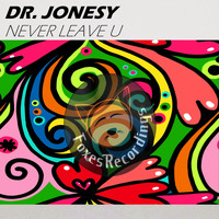 Dr. Jonesy - Never Leave U
