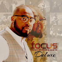 Volney Morgan & New-Ye - Focus Deluxe