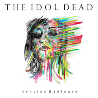 The Idol Dead - Tension & Release