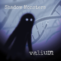 Shadow Monsters - Valium