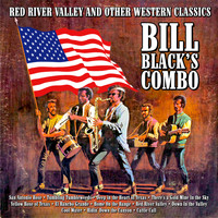 Bill Black's Combo - Red River Valley and Other Western Classics