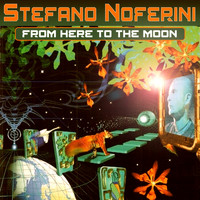Stefano Noferini - From Here to the Moon