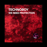 Technoboy - We Need Protection