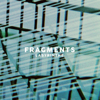 Fragments - Labyrinthe