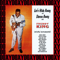 Freddie King - Let's Hide Away And Dance (Hd Remastered, Expanded Edition, Doxy Collection)
