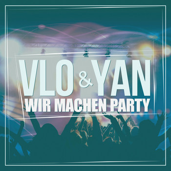 Vlo & Yan - Wir machen Party