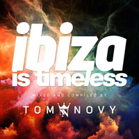 Tom Novy - Ibiza Is Timeless