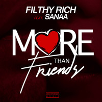 Filthy Rich - More Than Friendz (feat. Sanaa) (Explicit)