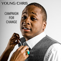 Young Chris - Campaign for Change (Explicit)