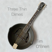 Tim O'brien - Three Thin Dimes